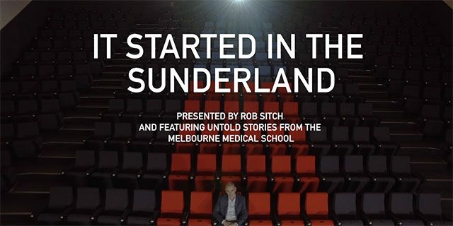 Photo of Rob Sitch sitting in the Sunderland Theatre. Text over reads: It Started in the Sunderland. Presented by Rob Sitch and featuring untold stories from the Melbourne Medical School